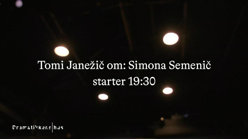 Tomi Janežič om: Simona Semenič